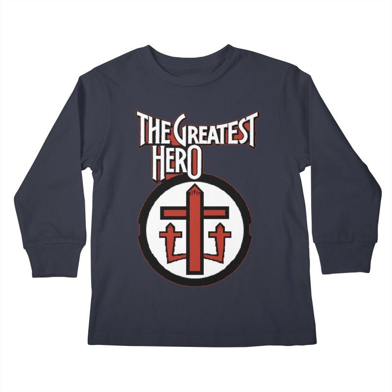 The Greatest Hero Kids Longsleeve T-Shirt by TKK's Artist Shop
