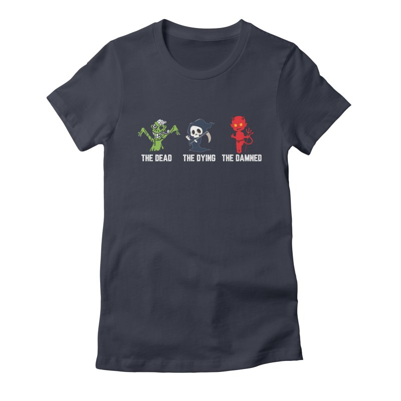 THE DEAD, THE DYING, THE DAMNED Women's T-Shirt by TODD SARVIES BAND APPAREL