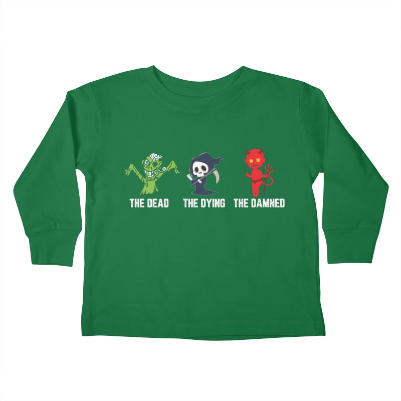 THE DEAD, THE DYING, THE DAMNED Kids Toddler Longsleeve T-Shirt by TODD SARVIES BAND APPAREL