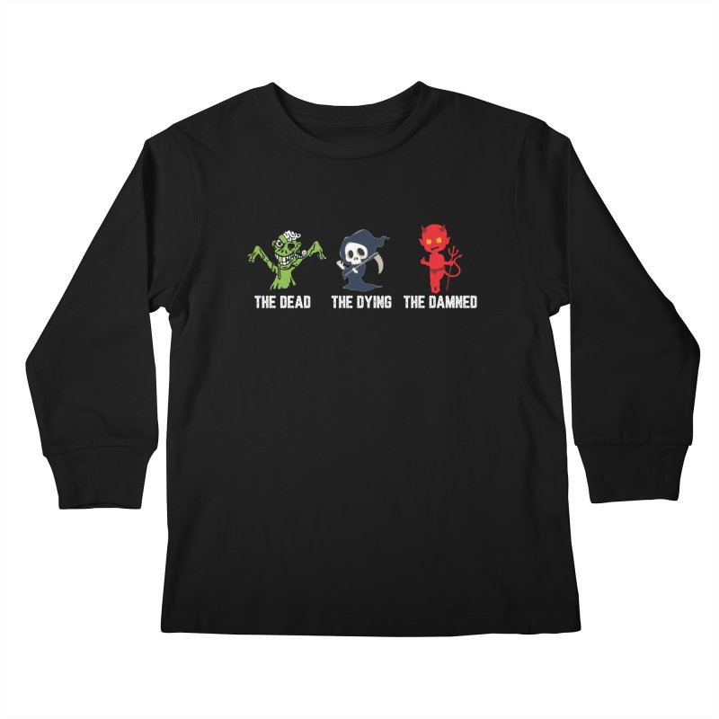 THE DEAD, THE DYING, THE DAMNED Kids Longsleeve T-Shirt by TODD SARVIES BAND APPAREL