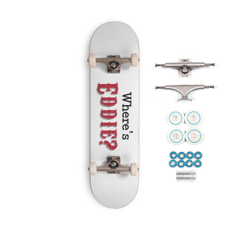 Where's Eddie? Accessories Skateboard by TabletopTiddies's Merch