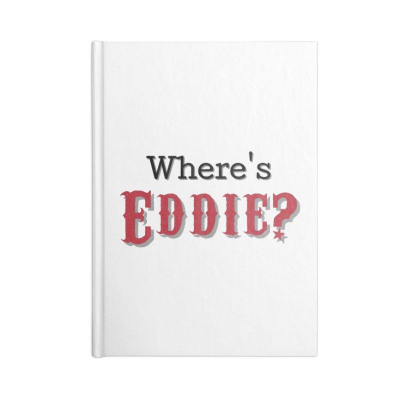 Where's Eddie? Accessories Notebook by TabletopTiddies's Merch