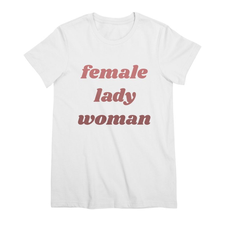 Female Lady Woman Women's T-Shirt by Tall Hair Creative's Shop