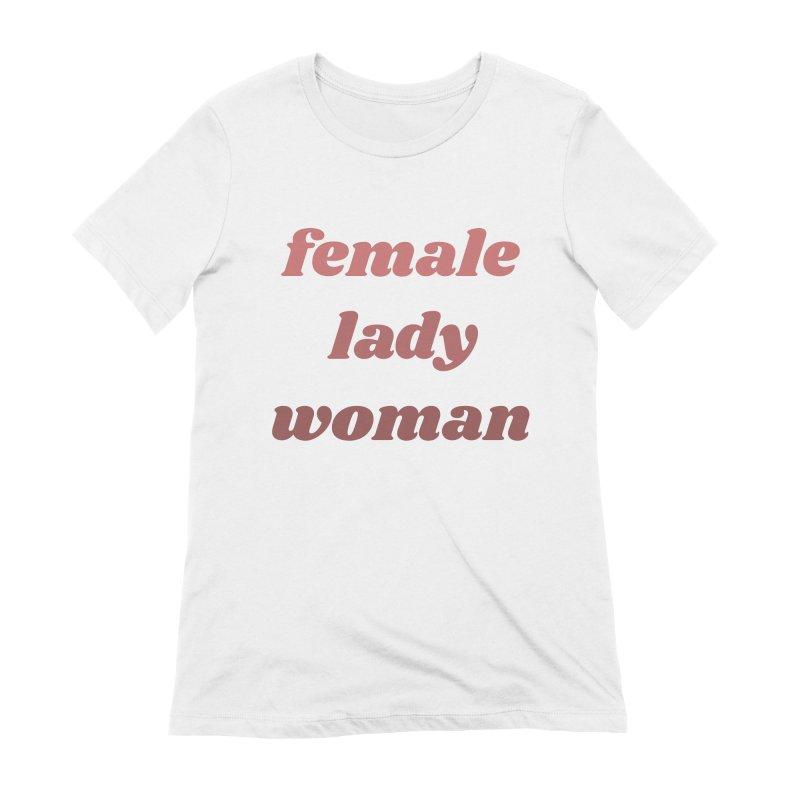 Female Lady Woman Women's T-Shirt by Tall Hair Creative's Shop