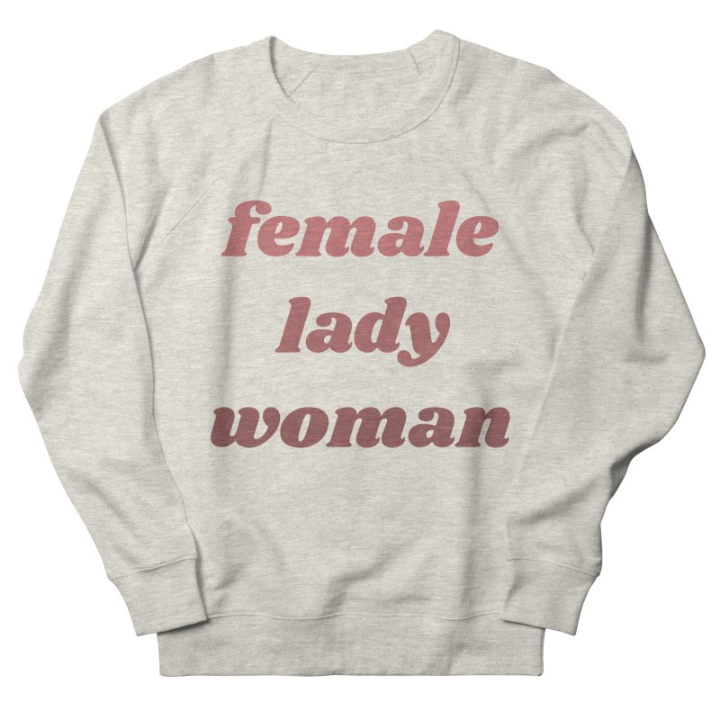 Female Lady Woman Women's French Terry Sweatshirt by Tall Hair Creative's Shop