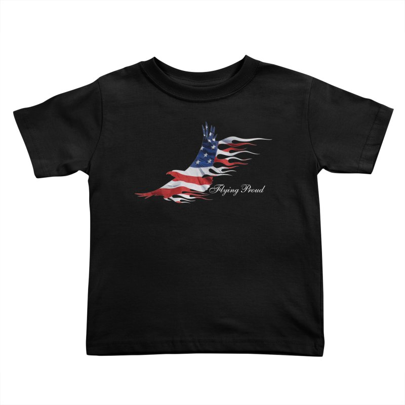 Flying  Proud Kids Toddler T-Shirt by Taterskinz