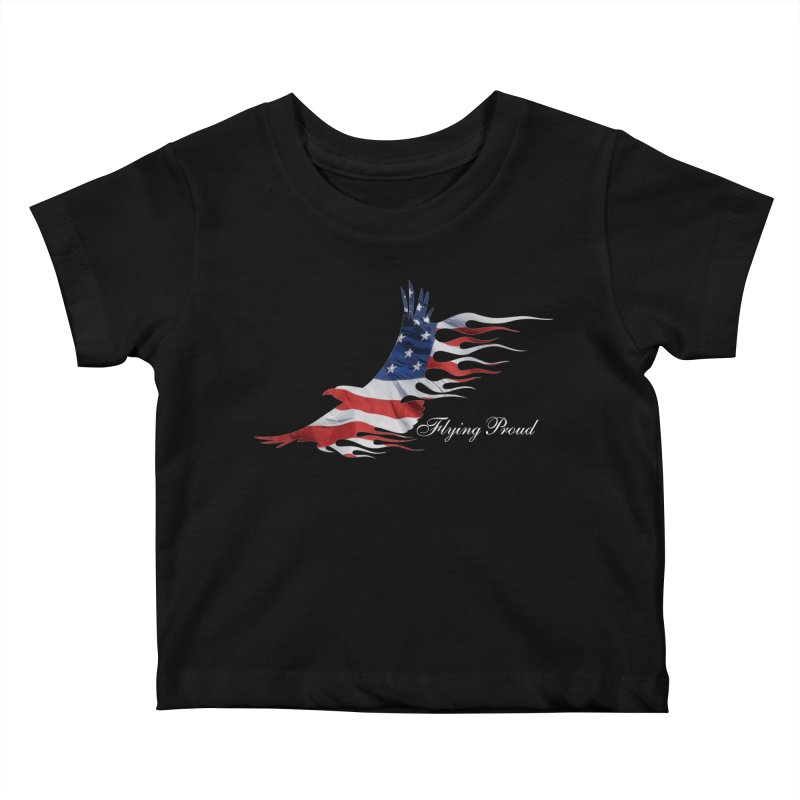 Flying  Proud Kids Baby T-Shirt by Taterskinz