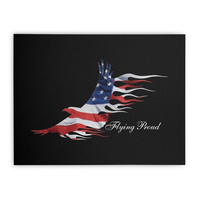 Flying  Proud Home Stretched Canvas by Taterskinz