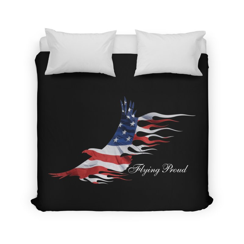 Flying  Proud Home Duvet by Taterskinz