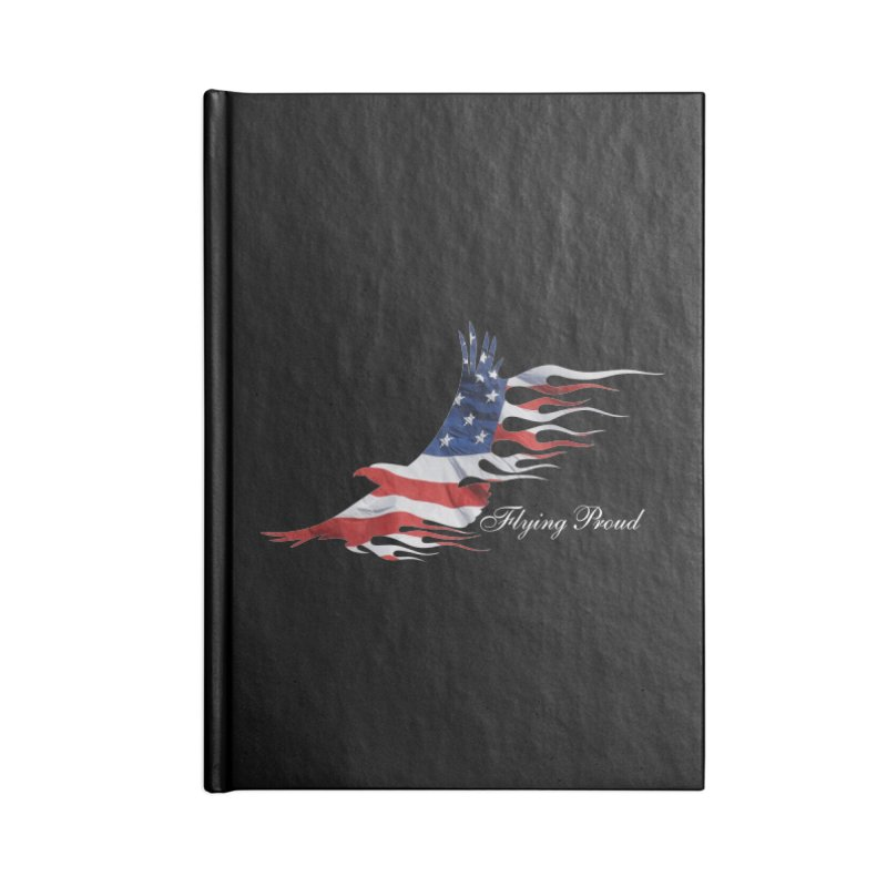 Flying  Proud Accessories Lined Journal Notebook by Taterskinz
