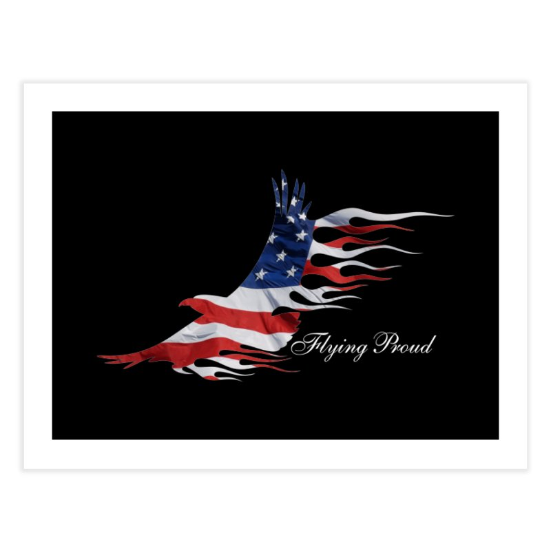 Flying  Proud Home Fine Art Print by Taterskinz