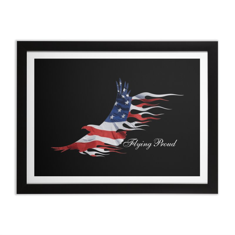 Flying  Proud Home Framed Fine Art Print by Taterskinz
