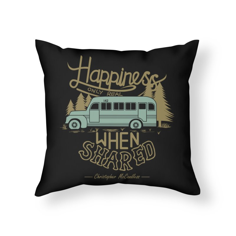 Happiness Home Throw Pillow by Teetalk Artist Shop