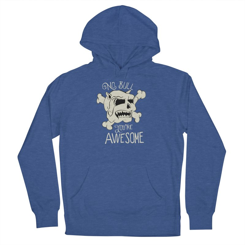 No Bull You're Awesome Women's Pullover Hoody by TenAnchors's Artist Shop