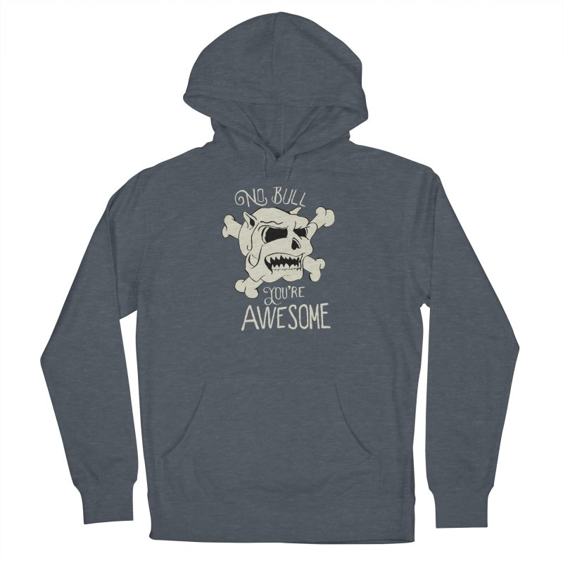 No Bull You're Awesome Men's Pullover Hoody by TenAnchors's Artist Shop