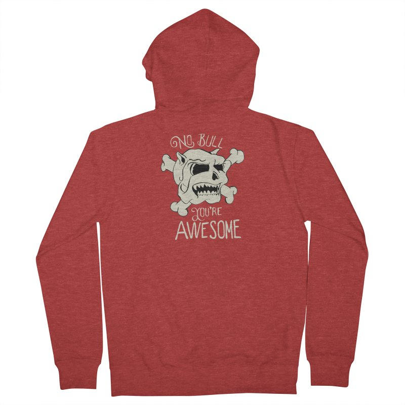 No Bull You're Awesome Women's Zip-Up Hoody by TenAnchors's Artist Shop
