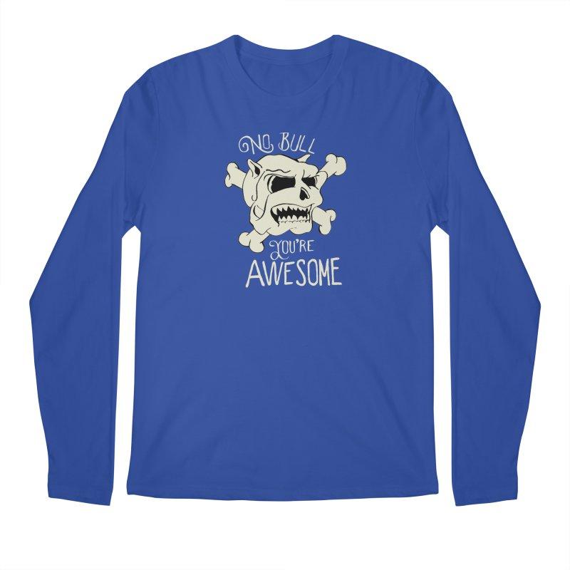 No Bull You're Awesome Men's Longsleeve T-Shirt by TenAnchors's Artist Shop