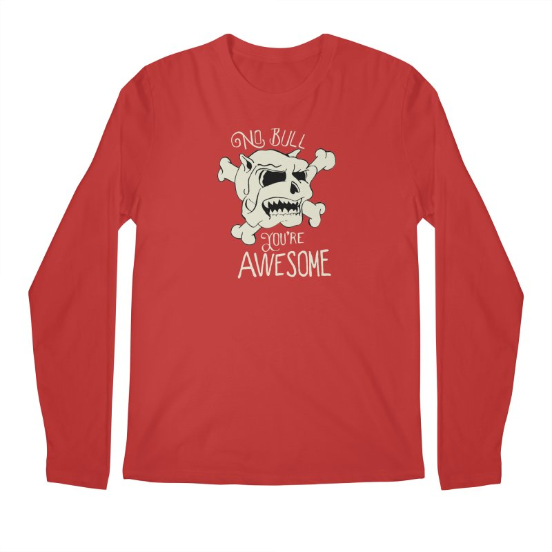 No Bull You're Awesome Men's Longsleeve T-Shirt by TenAnchors's Artist Shop