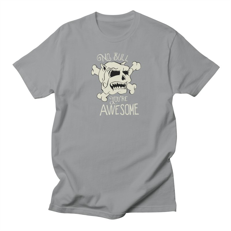 No Bull You're Awesome Women's Unisex T-Shirt by TenAnchors's Artist Shop