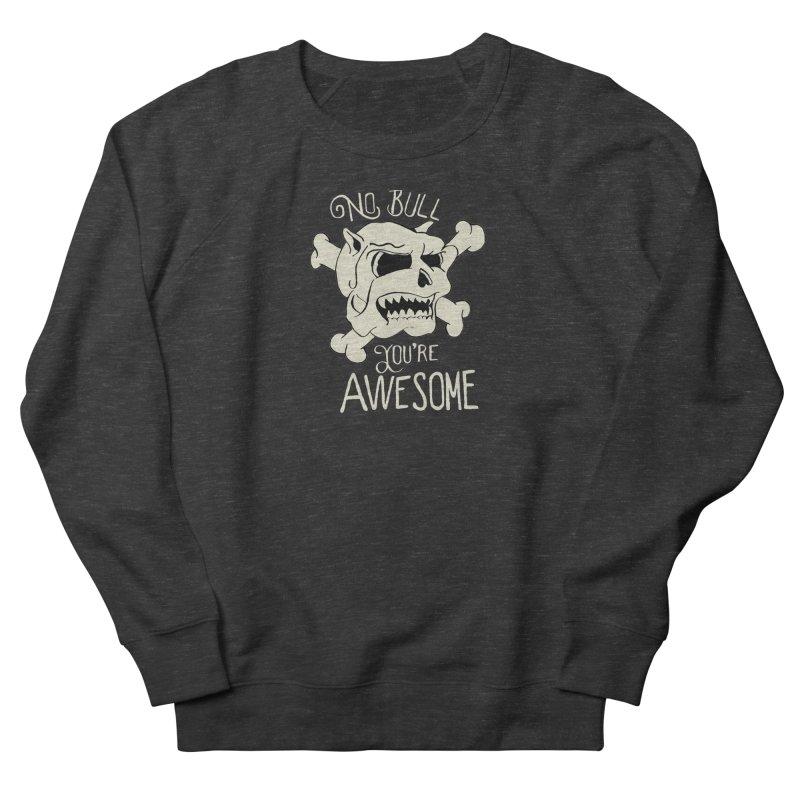 No Bull You're Awesome Women's Sweatshirt by TenAnchors's Artist Shop