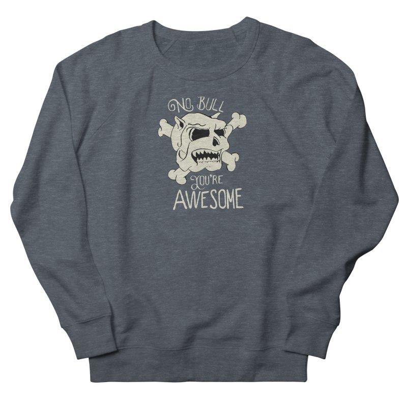 No Bull You're Awesome Men's Sweatshirt by TenAnchors's Artist Shop