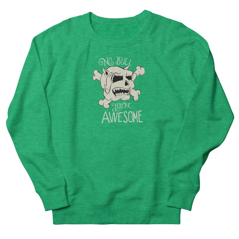 No Bull You're Awesome Men's Sweatshirt by TenAnchors's Artist Shop