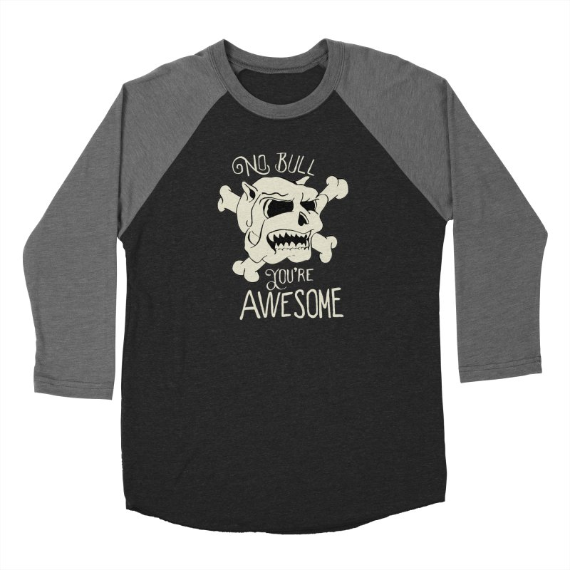 No Bull You're Awesome Men's Baseball Triblend T-Shirt by TenAnchors's Artist Shop