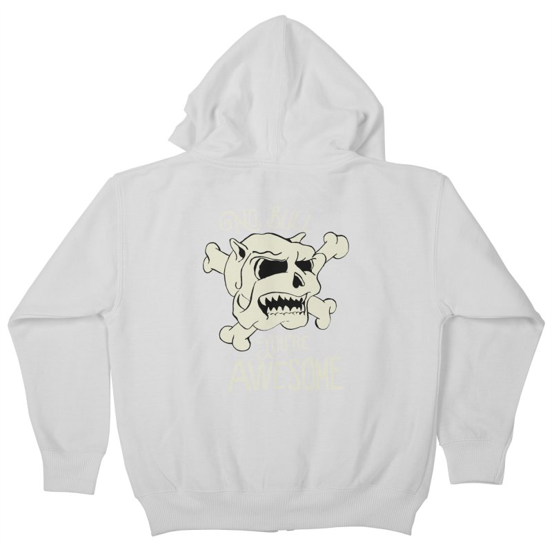 No Bull You're Awesome Kids Zip-Up Hoody by TenAnchors's Artist Shop