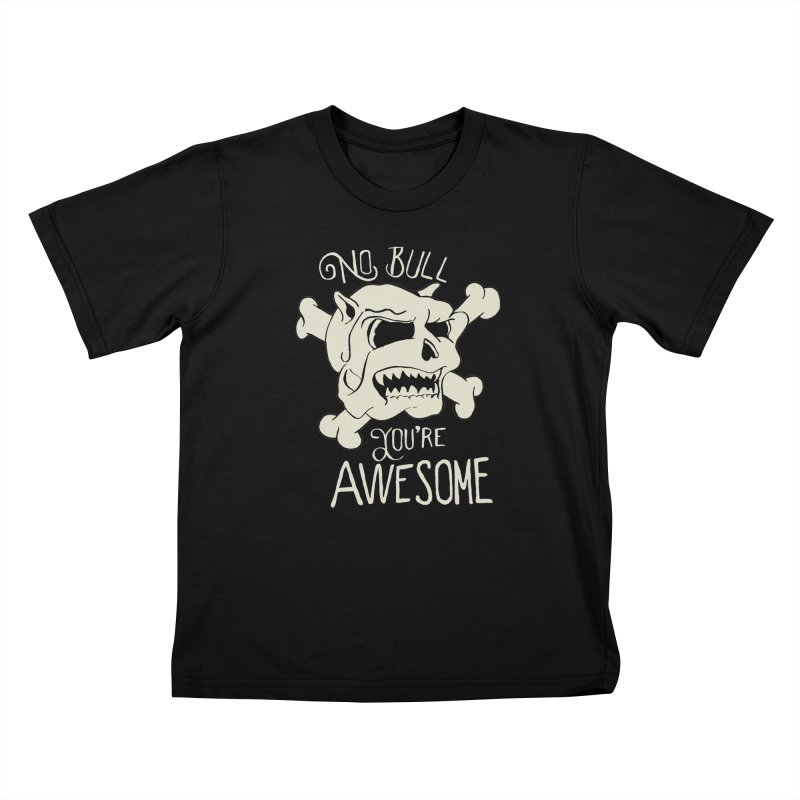 No Bull You're Awesome Kids T-Shirt by TenAnchors's Artist Shop