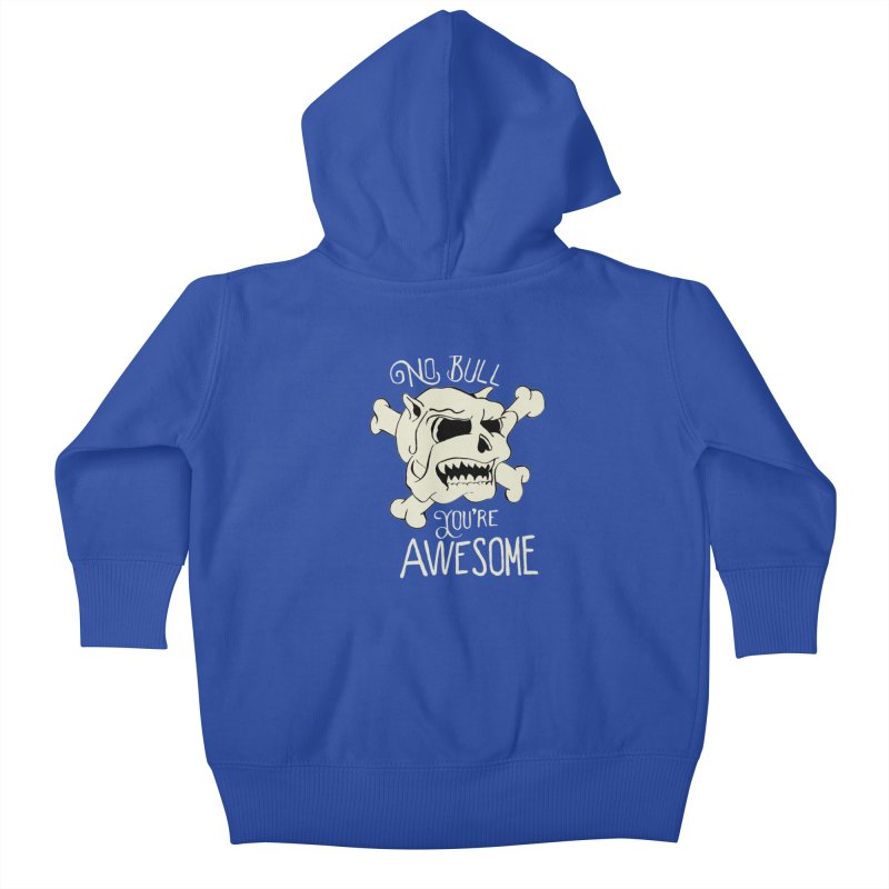 No Bull You're Awesome Kids Baby Zip-Up Hoody by TenAnchors's Artist Shop