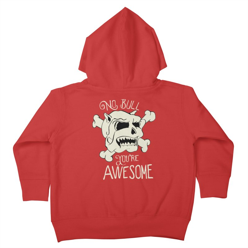 No Bull You're Awesome Kids Toddler Zip-Up Hoody by TenAnchors's Artist Shop