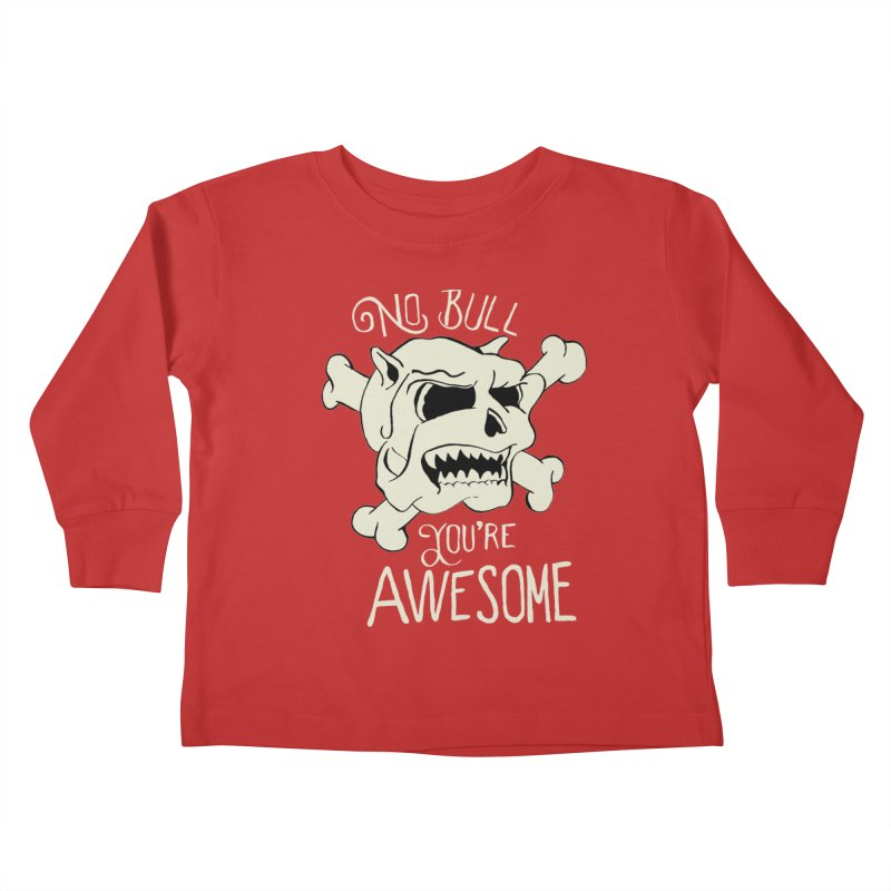 No Bull You're Awesome Kids Toddler Longsleeve T-Shirt by TenAnchors's Artist Shop