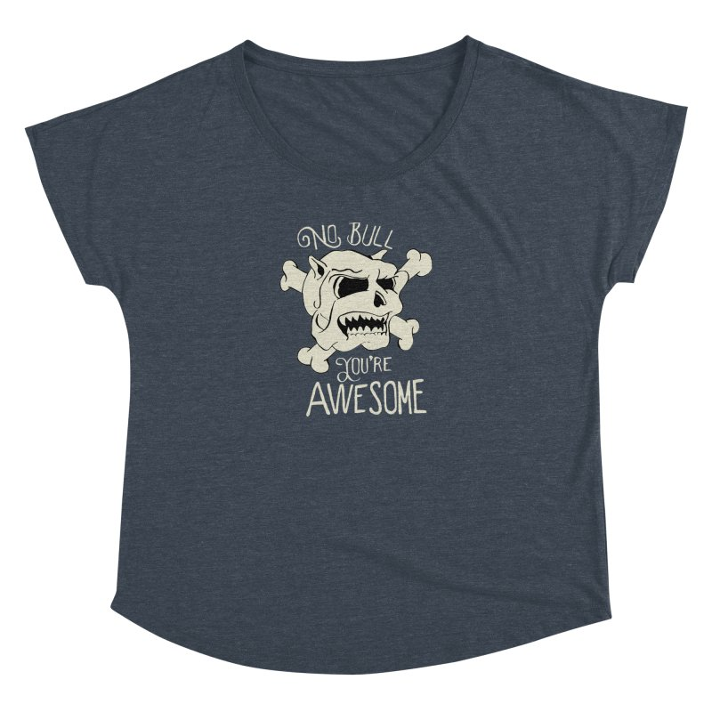 No Bull You're Awesome Women's Dolman by TenAnchors's Artist Shop