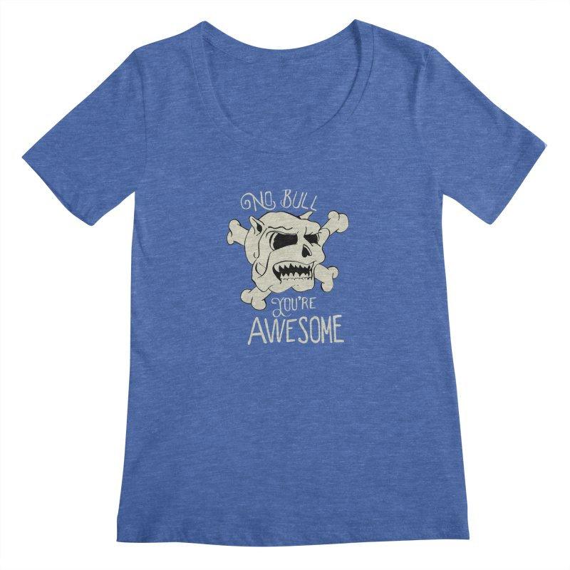 No Bull You're Awesome Women's Scoopneck by TenAnchors's Artist Shop