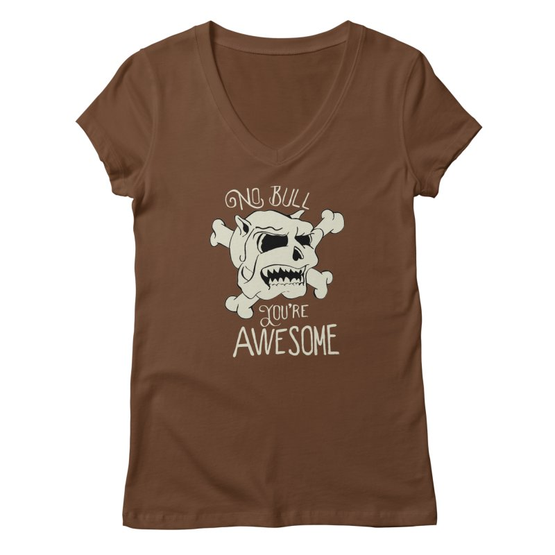 No Bull You're Awesome Women's V-Neck by TenAnchors's Artist Shop