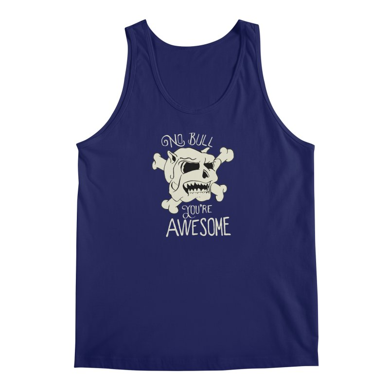 No Bull You're Awesome Men's Tank by TenAnchors's Artist Shop