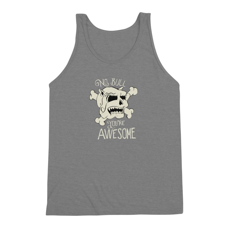 No Bull You're Awesome Men's Triblend Tank by TenAnchors's Artist Shop