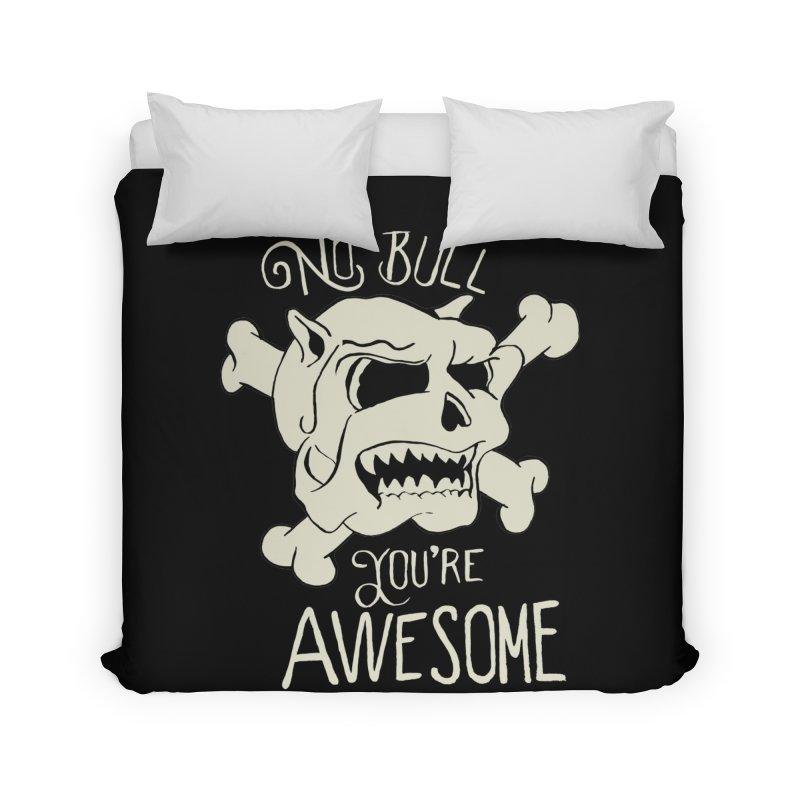 No Bull You're Awesome Home Duvet by TenAnchors's Artist Shop