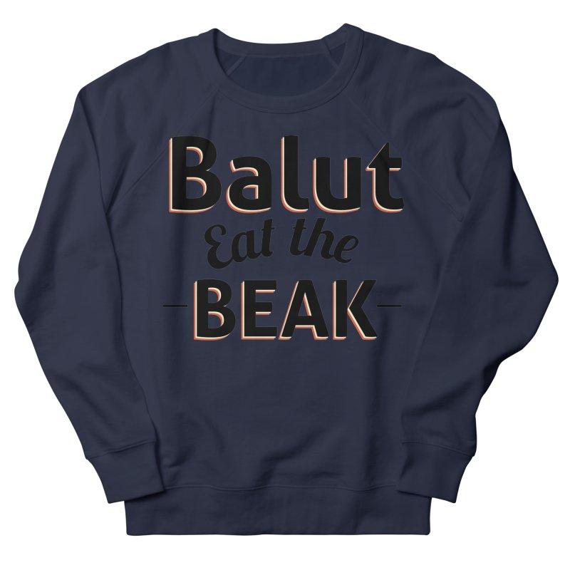 Eat the Beak Women's Sweatshirt by TenAnchors's Artist Shop