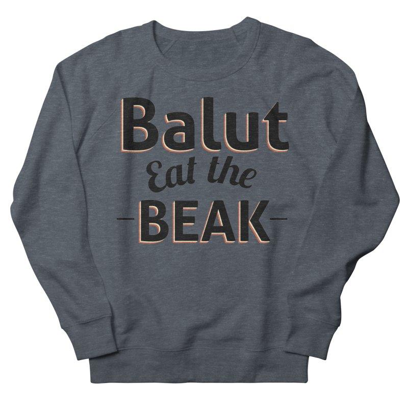 Eat the Beak Men's Sweatshirt by TenAnchors's Artist Shop