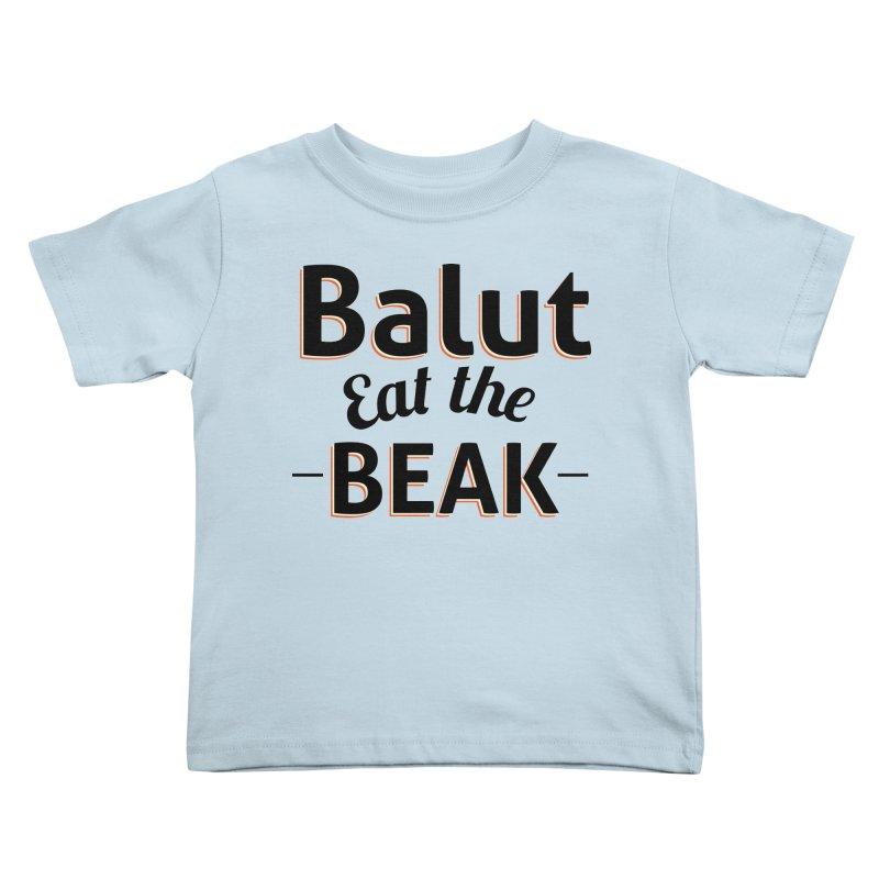 Eat the Beak Kids Toddler T-Shirt by TenAnchors's Artist Shop