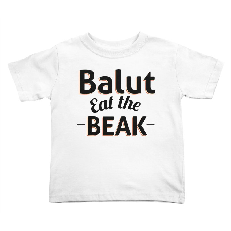 Eat the Beak Kids Toddler T-Shirt by TenAnchors's Artist Shop