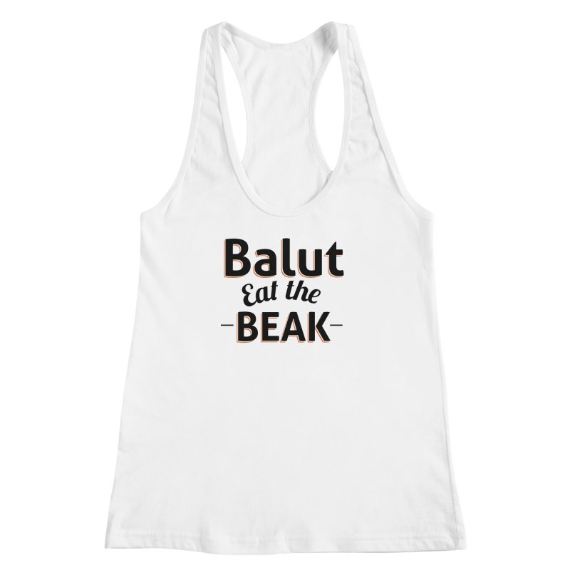 Eat the Beak Women's Racerback Tank by TenAnchors's Artist Shop