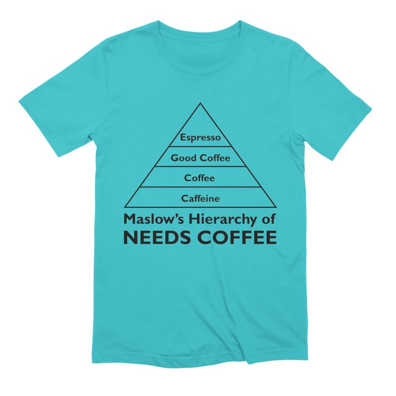 Maslow's Hierarchy of Needs Coffee Men's Extra Soft T-Shirt by TenEastRead's Artist Shop