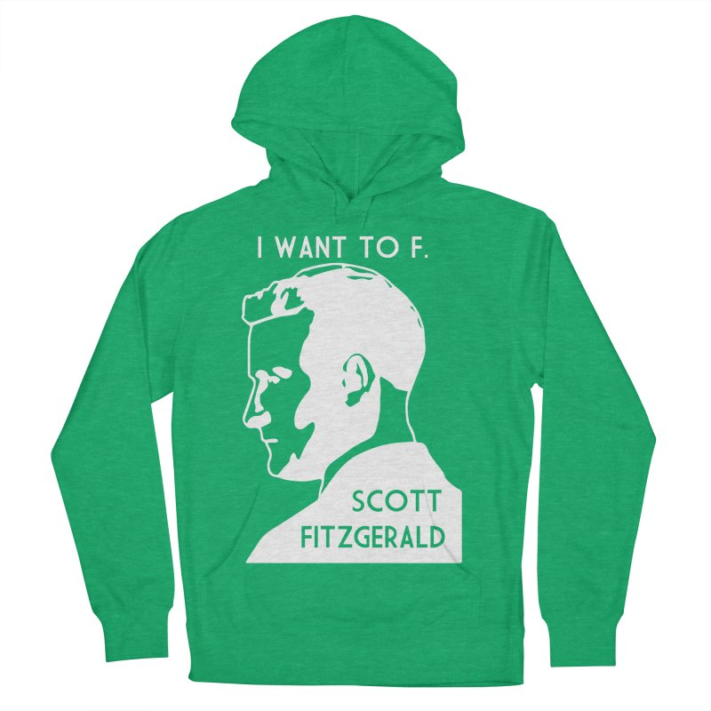 I Want to F. Scott Fitzgerald Men's French Terry Pullover Hoody by TenEastRead's Artist Shop