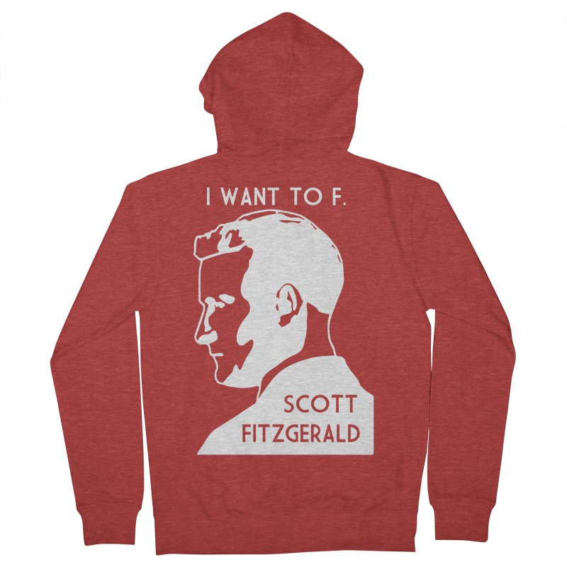 I Want to F. Scott Fitzgerald Women's Zip-Up Hoody by TenEastRead's Artist Shop