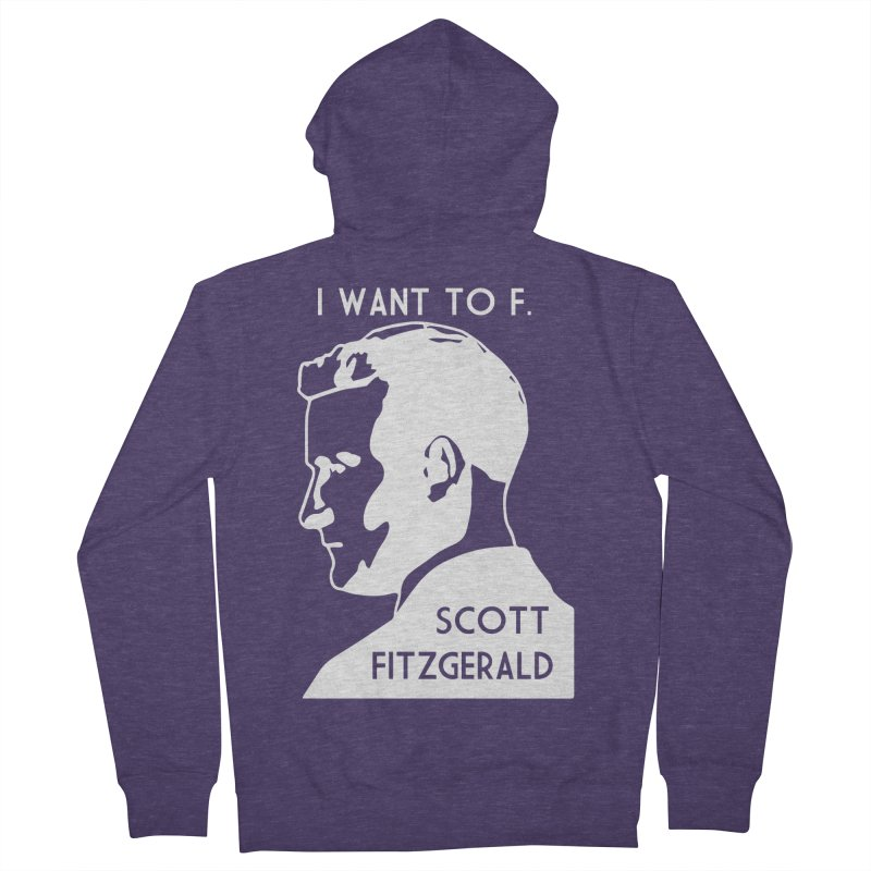 I Want to F. Scott Fitzgerald Men's French Terry Zip-Up Hoody by TenEastRead's Artist Shop