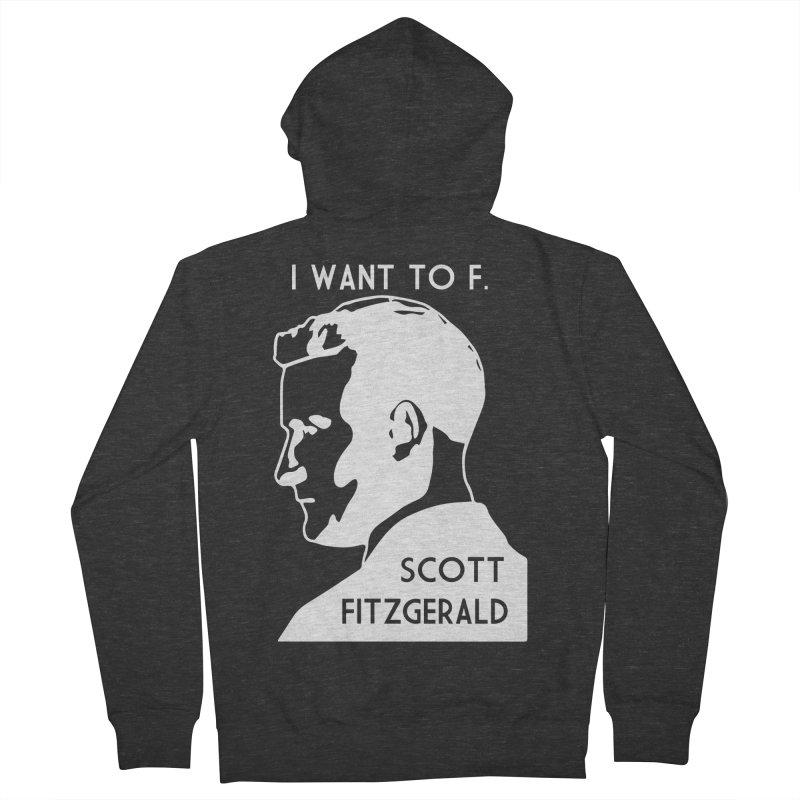 I Want to F. Scott Fitzgerald Men's Zip-Up Hoody by TenEastRead's Artist Shop