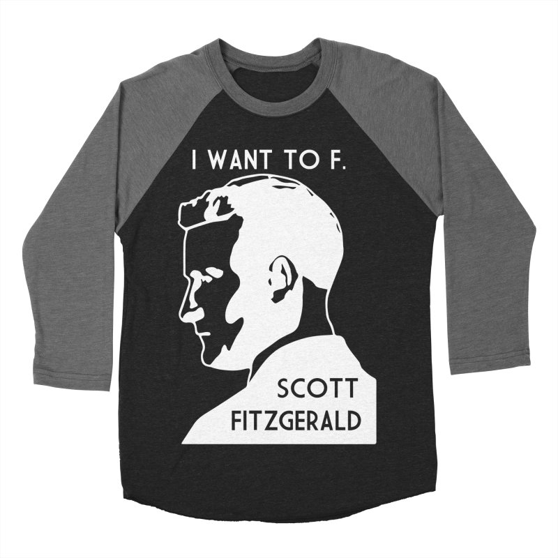 I Want to F. Scott Fitzgerald Women's Baseball Triblend Longsleeve T-Shirt by TenEastRead's Artist Shop