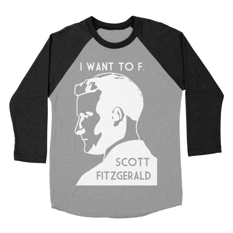 I Want to F. Scott Fitzgerald Men's Baseball Triblend T-Shirt by TenEastRead's Artist Shop